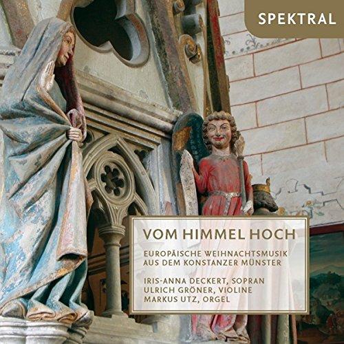 Vom Himmel Hoch - Europäische Weihnachtsmusik aus dem Konstanzer Münster