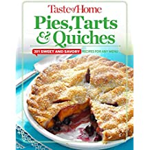 Taste of Home Pies, Tarts, & Quiches: 201 Sweet and Savory Recipes for Any Menu (Toh 201)