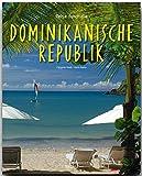 Reise durch die DOMINIKANISCHE REPUBLIK - Ein Bildband mit über 190 Bildern - STÜRTZ Verlag - Karin Hanta (Autorin), Christian Heeb (Fotograf)