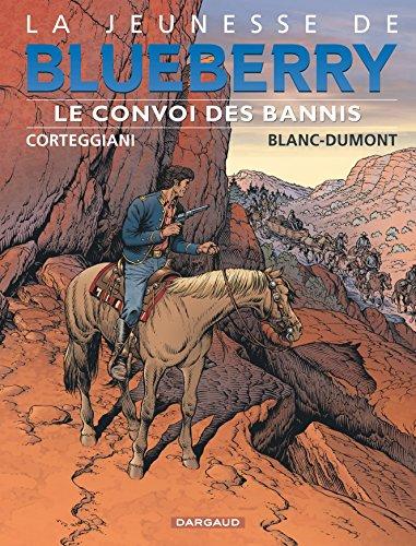 Jeunesse de Blueberry (La) - tome 21 - Convoi des bannis (Le)