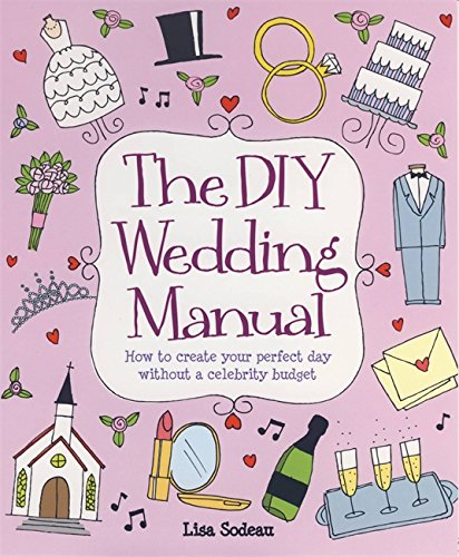 The DIY Wedding Manual (How to)