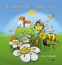 ERA UMA VEZ... UMA CASA (Portuguese Edition) di [Rodrigues, Dulce]