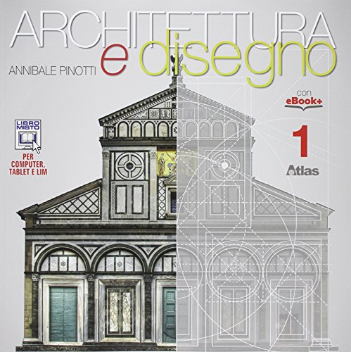 Architettura e disegno-Con eserciziario. Per le Scuole superiori. Con e-book. Con espansione online: 1