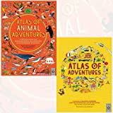 Atlas of Adventures and Animal Adventures 2 Books Bundle Collection - A collection of natural wonders, exciting experiences and fun festivities from the four corners of the globe