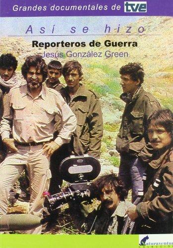 Reporteros de Guerra por Jesus Gonzalez-Green