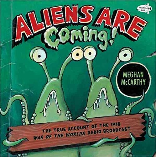 [Aliens Are Coming!: The True Account of the 1938 War of the Worlds Radio Broadcast] (By: Meghan McCarthy) [published: August, 2009]