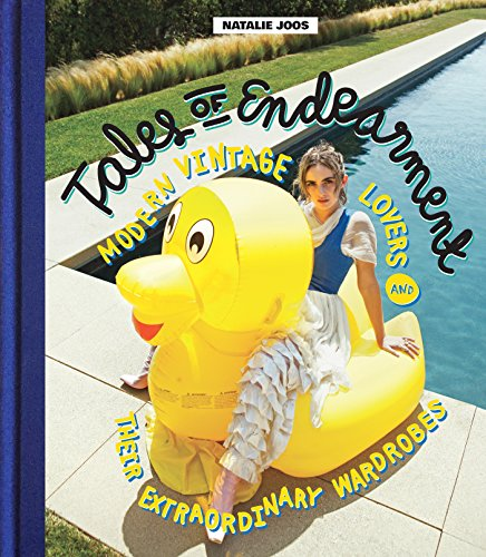 Tales of Endearment: Modern Vintage Lovers and Their Extraordinary Wardrobes (Retro Themen Kostüm)