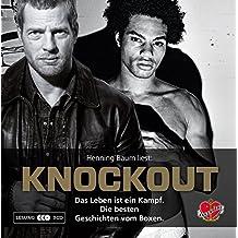 Knockout: Das Leben ist ein Kampf. Die besten Geschichten vom Boxen.