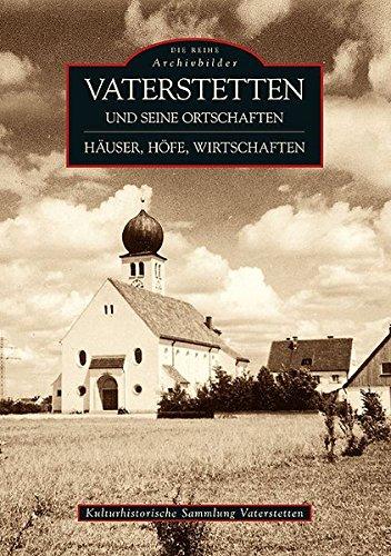 Vaterstetten und seine Ortschaften: Häuser, Höfe, Wirtschaften