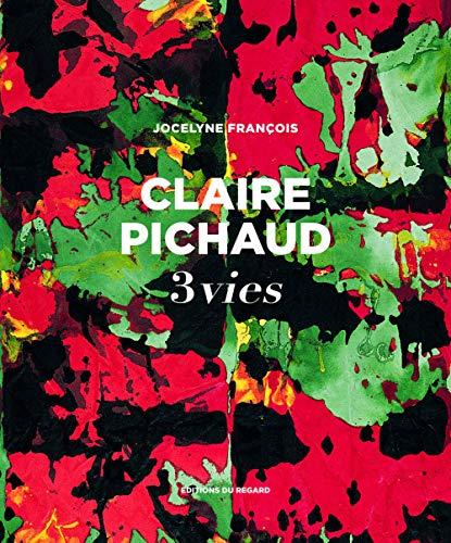 Claire Pichaud, 3 vies par Jocelyne Francois