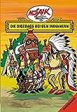 Mosaik von Hannes Hegen: Die Digedags bei den Indianern (Mosaik von Hannes Hegen - Amerika-Serie) -