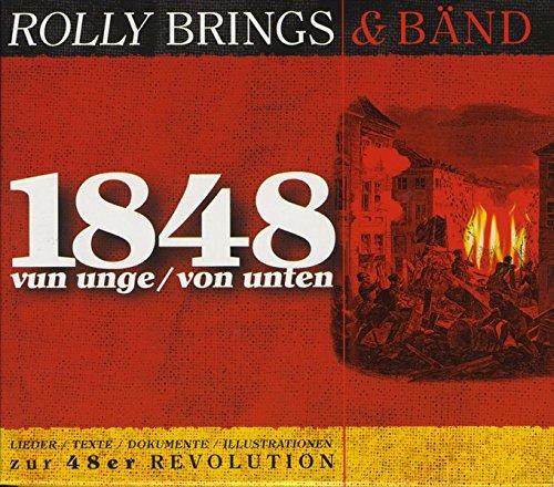 1848 - vun unge/von unten: Lieder, Texte, Dokumente und Illustrationen zur 48er Revolution
