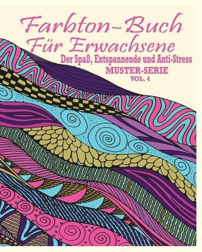 Vol Iv-muster (Farbton-Buch Fur Erwachsene: Der Spass, Entspannende Und Anti-Stress Muster-Serie ( Vol.4))
