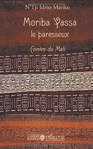 Moriba Yassa le paresseux : Contes du Mali