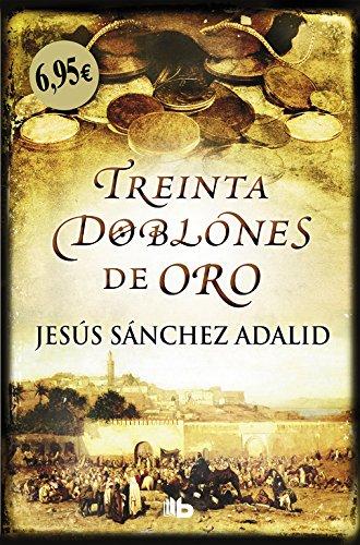 Treinta doblones de oro (CAMPAÑAS) por Jesús Sánchez Adalid