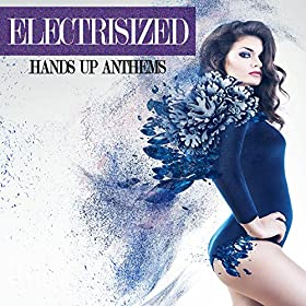 Various Artists-Electrisized - Hands Up Anthems