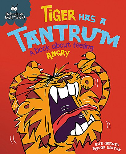 Tiger Has a Tantrum - A book about feeling angry: Big Book (Behaviour Matters)