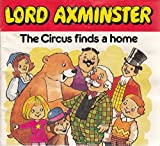 Lord Axminster : The Circus Finds a Home