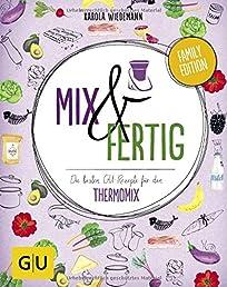 Mix & Fertig: Die besten GU-Rezepte für den Thermomix (GU Familienküche)