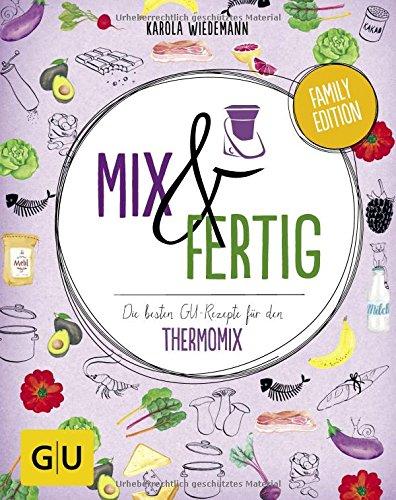 Preisvergleich Produktbild Mix & Fertig: Die besten GU-Rezepte für den Thermomix (GU Familienküche)