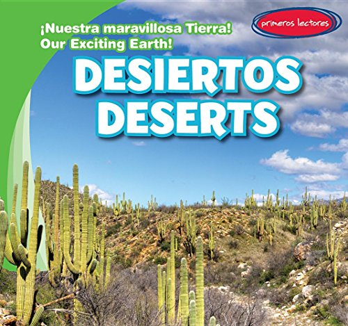 Desiertos / Deserts (Nuestra maravillosa tierra! / Our Exciting Earth!) por Claire Romaine