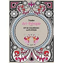 L'atelier Art-thérapie: Kit de coloriages anti-stress