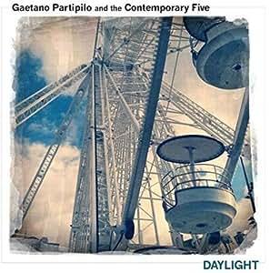 Daylight - Gaetano Partipilo & the Contemporary Five