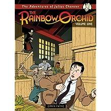 Adventures of Julius Chancer: The Rainbow Orchid Volume 1