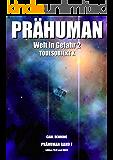 Prähuman - Folge 07: Welt in Gefahr! (Teil 2)