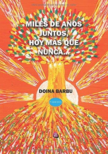 Miles de años juntos (2ª ed.) hoy más qiue nunca... por Doina Barbu