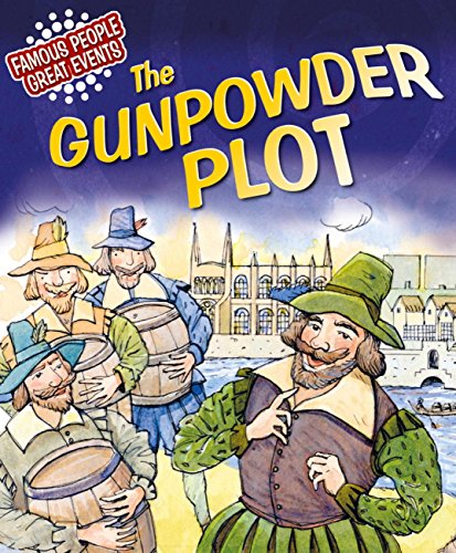 The Gunpowder Plot: Famous People, Great Events