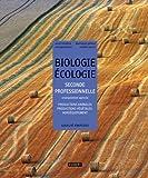 Biologie Ecologie 2e professionnelle enseignement agricole : Productions animales, productions végétales, agroéquipement - cours et exercices résolus