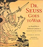 Telecharger Livres Dr Seuss Goes to War The World War II Editorial Cartoons of Theodor Seuss Geisel by Richard H Minear 2001 Paperback (PDF,EPUB,MOBI) gratuits en Francaise