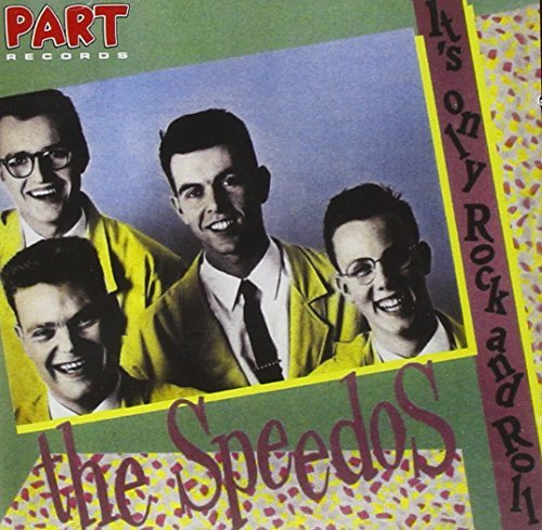 The Speedos: It's Only Rock And Roll by The Speedos (2003-03-25) (Speedo Roll)