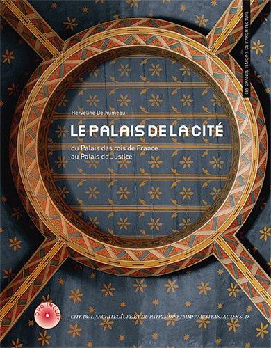 Le palais de la Cité : Du Palais des rois de France au Palais de Justice (1DVD) par Herveline Delhumeau