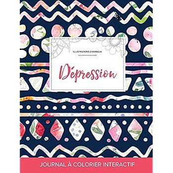 Journal de Coloration Adulte: Depression (Illustrations D'Animaux, Floral Tribal)