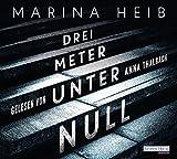 Drei Meter unter Null von Marina Heib