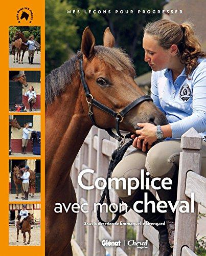Complice avec mon cheval: mes leçons pour progresser