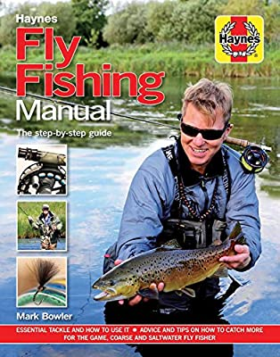 Fly Fishing Manual: The Step-by-Step Guide (Haynes Manuals) by J H Haynes & Co Ltd