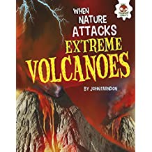 Extreme Volcanoes (When Nature Attacks)