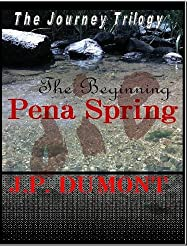 Pena Spring (The Journey Trilogy Book 1) (English Edition)
