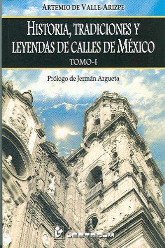 Historia, tradiciones y leyendas de calles de Mexico/History, Traditions and Legends of Streets of Mexico: 1 (Biblioteca Juvenil)