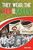 They Wear the Red and Green (English Edition)