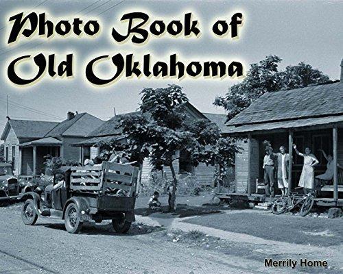 Photo Book of Old Oklahoma: (More than 50 Photos of historic Oklahoma) (historic photos of oklahoma, oklahoma unforgettable, oklahoma photography, oklahoma ... history, oklahoma imp) (English Edition)