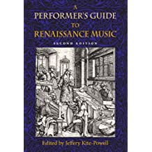 A Performer's Guide to Renaissance Music, Second Edition (Publications of the Early Music Institute)