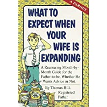 What To Expect When Your Wife Is Expanding by Cader Books (1993-05-01)