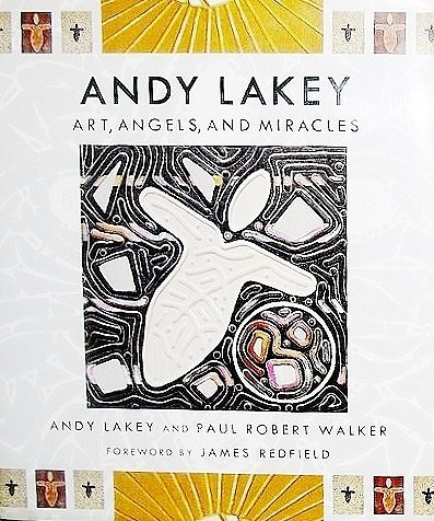 Andy Lakey: Art, Angels, and Miracles by Andy Lakey (2015-06-16)