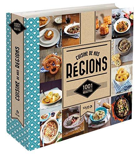 1001 recettes - Cuisine de nos régions par COLLECTIF