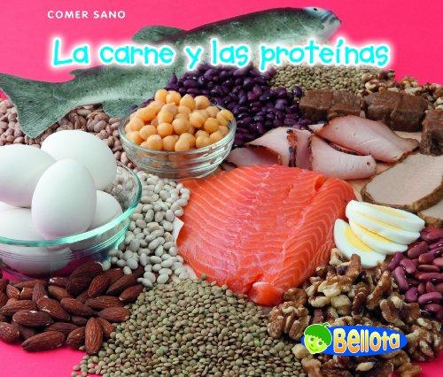 La Carne y las Proteinas = Meat and Protein (Bellota: Comer Sano / Acorn: Healthy Eating)