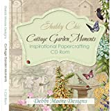 Shabby Chic Cottage Garden Moments Inspirierende bastelmotive CD-ROM